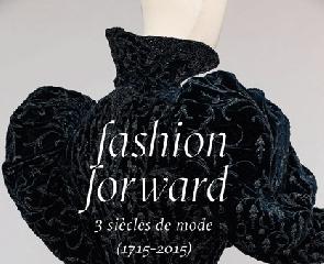 Fashion Forward, trois siècles de mode (1715-2015)